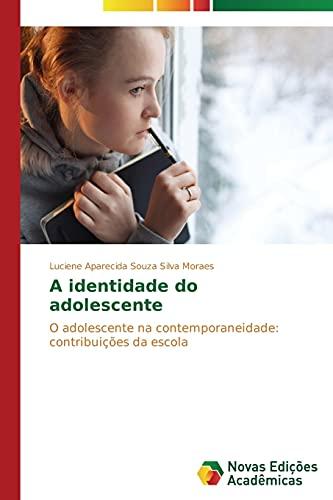 A identidade do adolescente: Souza Silva Moraes,