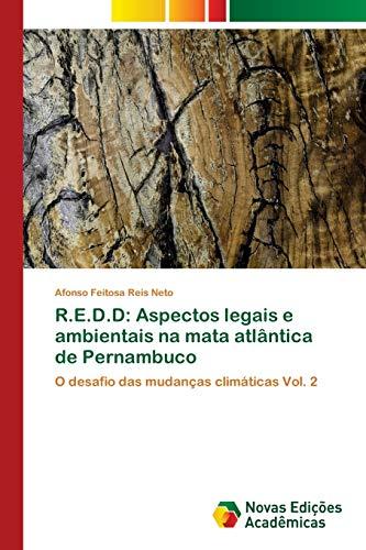 R.E.D.D: Aspectos legais e ambientais na mata atlântica de Pernambuco : O desafio das mudanças climáticas Vol. 2