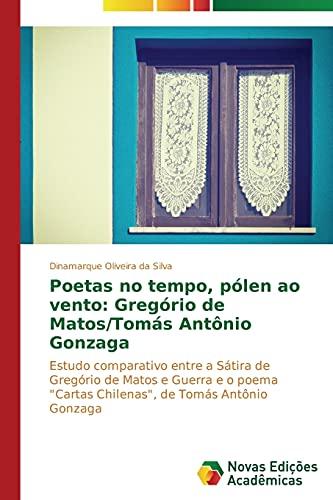 Poetas no tempo, pólen ao vento: Gregório: Oliveira da Silva,