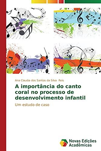 A importância do canto coral no processo de desenvolvimento infantil: Ana Claudia dos Santos da ...