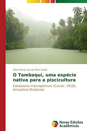 O Tambaqui, uma espécie nativa para a: Godoi, Mara Maria