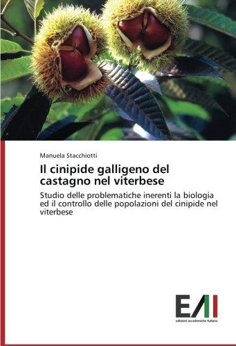 Il cinipide galligeno del castagno nel viterbese: Studio delle problematiche inerenti la biologia ...