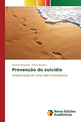 9783639692112: Prevenção do suicídio: Implantação de uma rede intersetorial (Portuguese Edition)