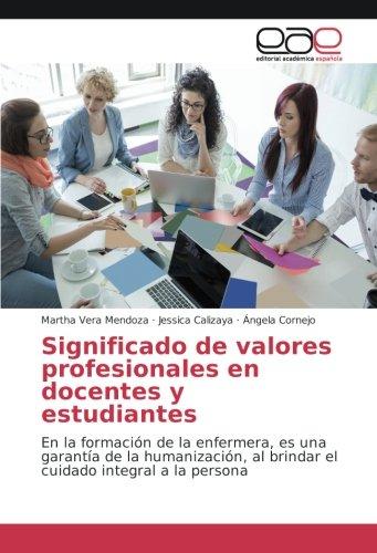 Significado de valores profesionales en docentes y: Mendoza, Martha Vera