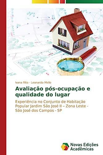 9783639694406: Avaliação pós-ocupação e qualidade do lugar: Experiência no Conjunto de Habitação Popular Jardim São José II – Zona Leste - São José dos Campos - SP (Portuguese Edition)