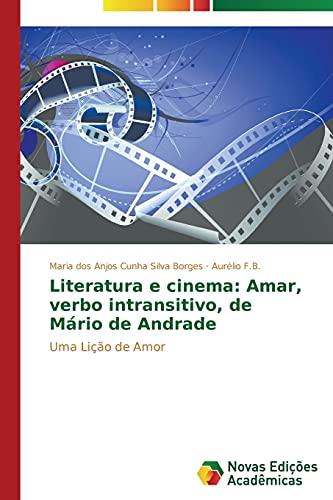 Literatura e cinema: Amar, verbo intransitivo, de: Cunha Silva Borges