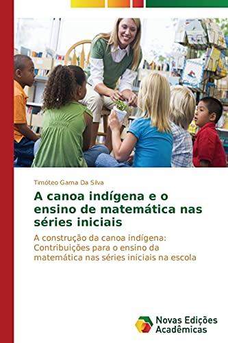 A canoa indígena e o ensino de: Gama Da Silva,