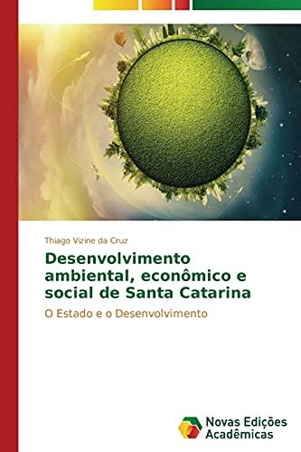 Desenvolvimento ambiental, econômico e social de Santa: Vizine da Cruz,