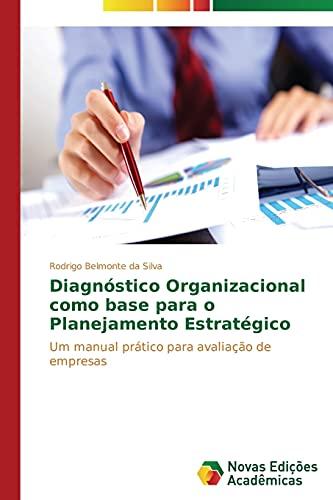 Diagnà stico Organizacional como base para o: Belmonte da Silva