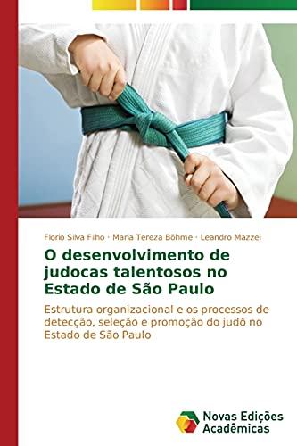 O desenvolvimento de judocas talentosos no Estado: Silva Filho, Florio