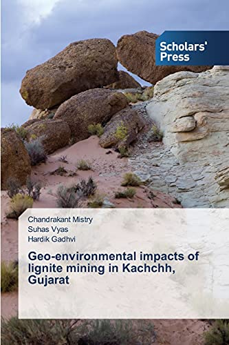 9783639701142: Geo-environmental impacts of lignite mining in Kachchh, Gujarat
