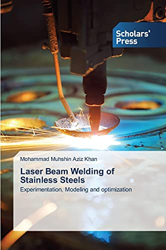 9783639701265: Laser Beam Welding of Stainless Steels: Experimentation, Modeling and optimization