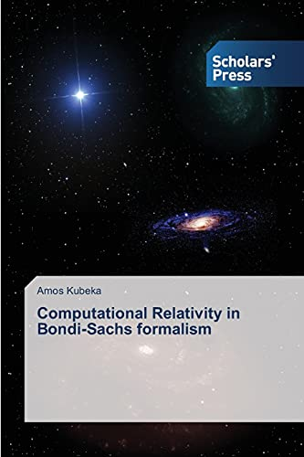 9783639702811: Computational Relativity in Bondi-Sachs formalism