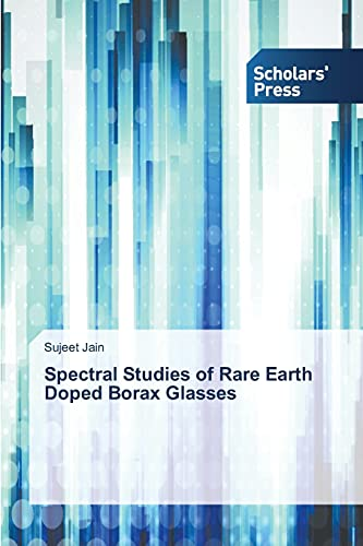 Spectral Studies of Rare Earth Doped Borax Glasses: Sujeet Jain