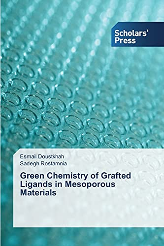 Green Chemistry of Grafted Ligands in Mesoporous Materials: Sadegh Rostamnia