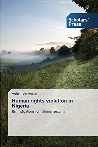 9783639705232: Human rights violation in Nigeria: Its implications for national security