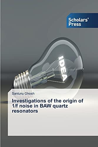 9783639705966: Investigations of the origin of 1/f noise in BAW quartz resonators