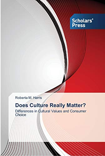 9783639705973: Does Culture Really Matter?: Differences in Cultural Values and Consumer Choice