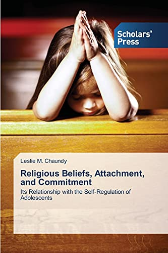 9783639707526: Religious Beliefs, Attachment, and Commitment
