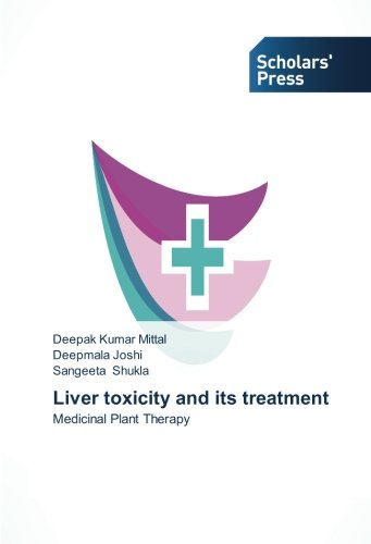 Liver toxicity and its treatment: Mittal, Deepak Kumar