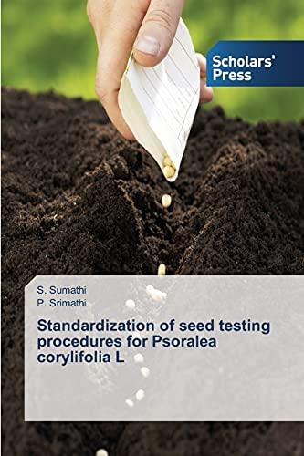 Standardization of seed testing procedures for Psoralea corylifolia L: S. Sumathi