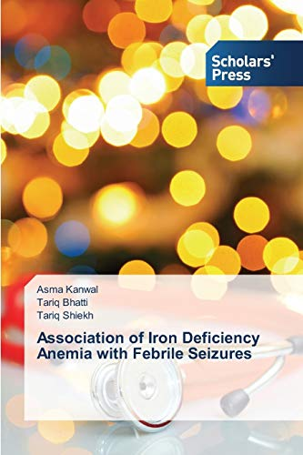 Association of Iron Deficiency Anemia with Febrile: Kanwal, Asma /
