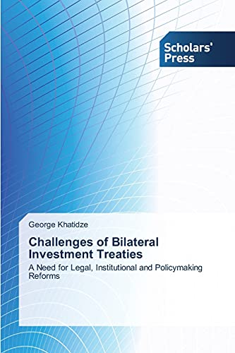 Challenges of Bilateral Investment Treaties: A Need for Legal, Institutional and Policymaking ...
