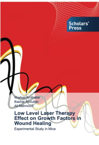 9783639710366: Low Level Laser Therapy Effect on Growth Factors in Wound Healing