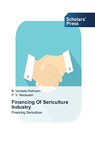 9783639711240: Financing Of Sericulture Industry: Financing Sericulture