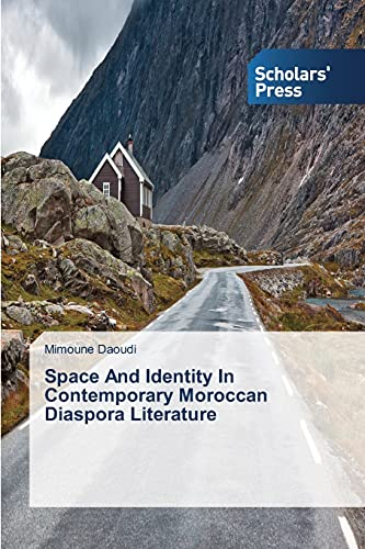 9783639712391: Space And Identity In Contemporary Moroccan Diaspora Literature