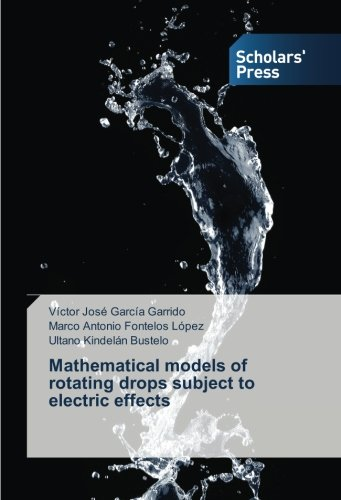 9783639712681: Mathematical models of rotating drops subject to electric effects