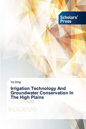 9783639715217: Irrigation Technology And Groundwater Conservation In The High Plains