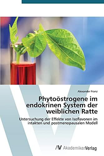 9783639720884: Phytoöstrogene im endokrinen System der weiblichen Ratte