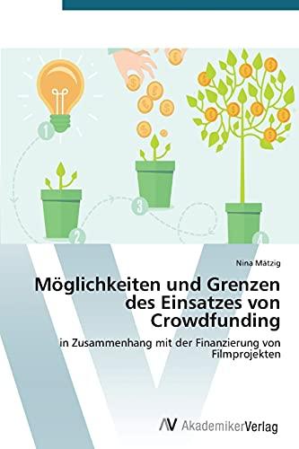 9783639723304: Möglichkeiten und Grenzen des Einsatzes von Crowdfunding