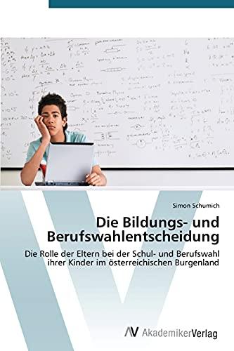 9783639724264: Die Bildungs- und Berufswahlentscheidung