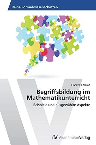 9783639725469: Begriffsbildung im Mathematikunterricht: Beispiele und ausgewählte Aspekte (German Edition)
