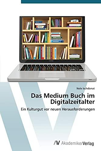 Das Medium Buch im Digitalzeitalter: Nele Ischdonat