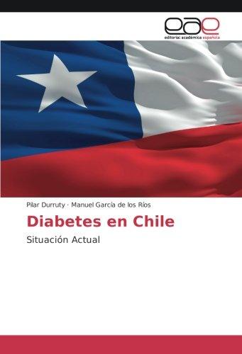 Diabetes en Chile: Situacià n Actual (Paperback): Pilar Durruty, Manuel Garcà a de los Rà os