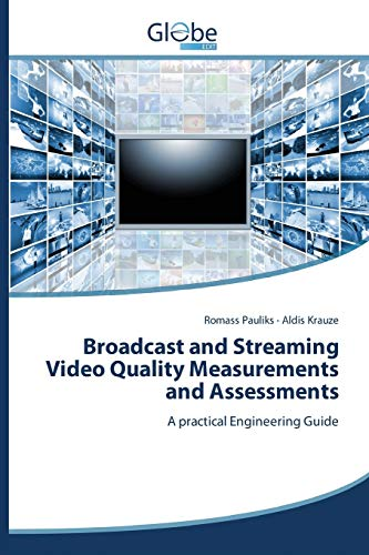 9783639730678: Broadcast and Streaming Video Quality Measurements and Assessments (Latvian Edition)