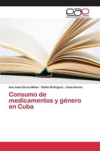 9783639732108: Consumo de medicamentos y género en Cuba (Spanish Edition)