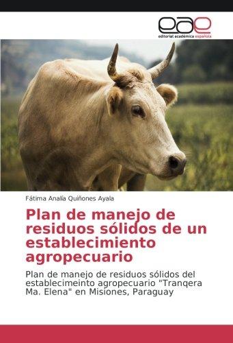 """9783639732153: Plan de manejo de residuos sólidos de un establecimiento agropecuario: Plan de manejo de residuos sólidos del establecimeinto agropecuario """"Tranqera Ma. Elena"""" en Misiones, Paraguay"""