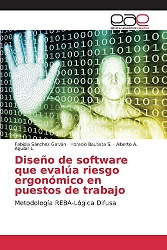 9783639734232: Diseño de software que evalúa riesgo ergonómico en puestos de trabajo