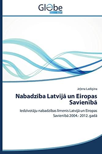Nabadz Ba Latvij Un Eiropas Savien B (Latvian Edition): Ladigina Je Ena