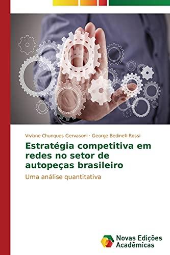 Estratégia competitiva em redes no setor de: Chunques Gervasoni, Viviane