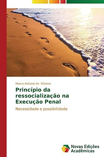 Principio Da Ressocializacao Na Execucao Penal: Oliveira Marco Antonio