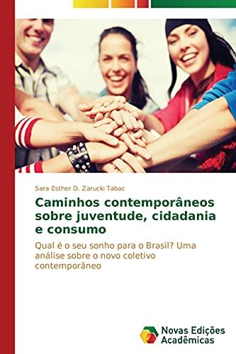 9783639741421: Caminhos contemporâneos sobre juventude, cidadania e consumo