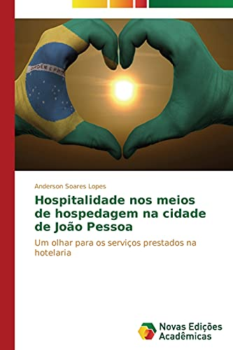Hospitalidade nos meios de hospedagem na cidade: Soares Lopes, Anderson