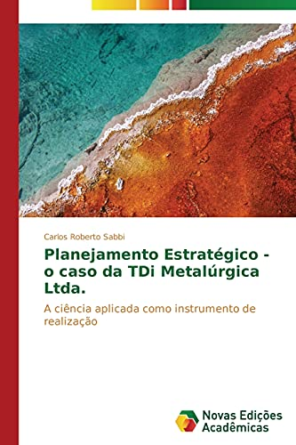 Planejamento Estratégico - o caso da TDi: Sabbi, Carlos Roberto