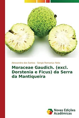 9783639744897: Moraceae Gaudich. (excl. Dorstenia e Ficus) da Serra da Mantiqueira (Portuguese Edition)