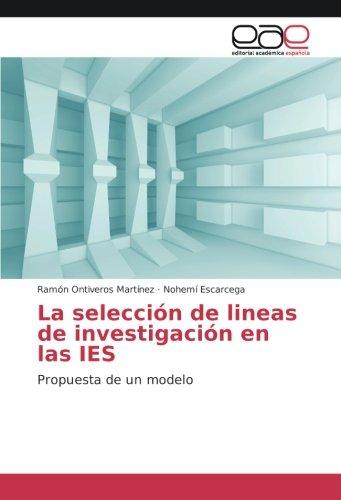La selección de lineas de investigación en: Ontiveros Martínez, Ramón